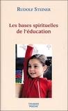 Rudolf Steiner - Les bases spirituelles de l'éducation.