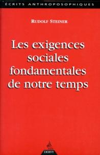 Les exigences sociales fondamentales de notre temps - Douze conférences faites à Dornach et Berne du 29 novembre au 21 décembre 1918 à des membres de la Société anthroposophique.pdf