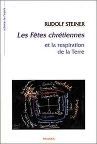 Les fêtes chrétiennes et la respiration de la Terre - Rudolf Steiner |