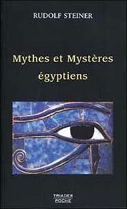 Les Mythes et les Mystères égyptiens- Dans leurs rapports avec les forces spirituelles de notre époque - Rudolf Steiner |