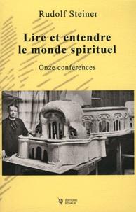 Rudolf Steiner - Lire et entendre le monde spirituel - Onze conférences, Dornach, du 3 au 7 octobre 1914, du 12 au 26 décembre 1914, Bâle, le 27 décembre 1914.