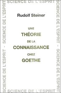Rudolf Steiner - Une théorie de la connaissance chez Goethe.
