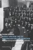 Rudolf Virchow und die Wissenschaften vom Menschen - Wissensgenerierung und Anthropologie im 19. Jahrhundert.