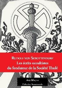 Rudolf von Sebottendorf - Les écrits occultistes du fondateur de la Société Thulé.