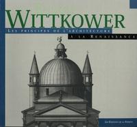 Rudolf Wittkower - Les principes de l'architecture à la Renaissance.