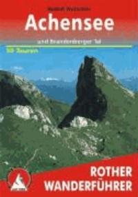 Rudolf Wutscher - Achensee - und Brandenberger Tal. 50 Touren. Mit GPS-Tracks..