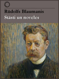 Rūdolfs Blaumanis - Stāsti un noveles.