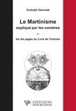 Rudolph Berrouët - Le martinisme expliqué par les nombres - Ou les dix pages du Livre de l'homme.