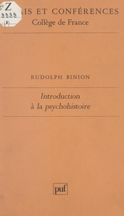 Rudolph Binion et  Collège de France - Introduction à la psychohistoire.