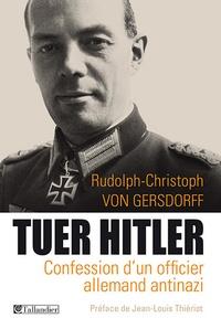 Tuer Hitler - Confession dun officier allemand Antinazi.pdf