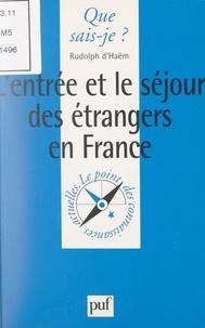 Rudolph d'Haëm et Paul Angoulvent - L'entrée et le séjour des étrangers en France.