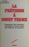 Rudolph Lewandowski - La prévision à court terme - Présentation des techniques, organisation et mise en place des systèmes de prévisions.