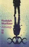 Rudolph Wurlitzer - Zébulon.