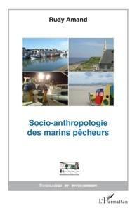 Rudy Amand - Socio-anthropologie des marins pêcheurs.