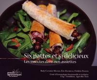 Rudy Caparros Megido et Eric Haubruge - Six pattes et si délicieux - Les insectes dans nos assiettes.
