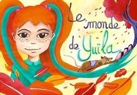 Rudy Cavalheiro et Ana Dess - Le monde de Yuïla.