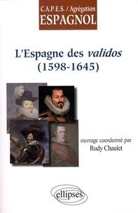 Rudy Chaulet - L'Espagne des validos (1598-1645).