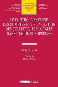 Rudy Chouvel - Le contrôle externe des comptes et de la gestion des collectivités locales dans l'Union européenne.
