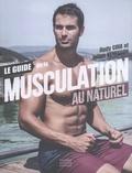Rudy Coia et Julien Venesson - Le guide de la musculation au naturel.