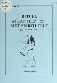 Rudy de Sirius - Rituel atlantéen (2). Aide spirituelle.