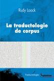 Rudy Loock - La traductologie de corpus.