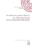 Rudy Mbemba Dya-bô-Benazo-Mbanzulu - Le Muntuïsme - Essai d'un code pénal des sociétés bantoues.