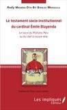 Rudy Mbemba Dya-bô-Benazo-Mbanzulu - Le testament socio-institutionnel du cardinal Emile Biayenda - Le sacre du M'pfumu Mpu ou du chef à couvre-tête.