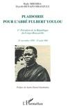Rudy Mbemba Dya-bô-Benazo-Mbanzulu - Plaidoirie pour l'abbé Fulbert Youlou - Premier président de la République du Congo-Brazzaville, 21 Novembre 1959-15 Août 1963.