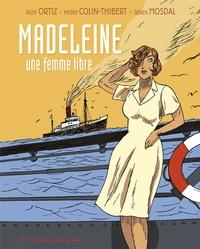 Rudy Ortiz et Pierre Colin-Thibert - Madeleine, une femme libre.