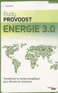 Rudy Provoost - Energie 3.0 - Transformer le monde énergétique pour stimuler la croissance.