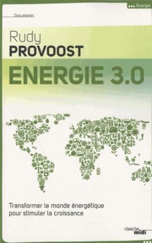 Energie 3.0. Transformer le monde énergétique pour stimuler la croissance