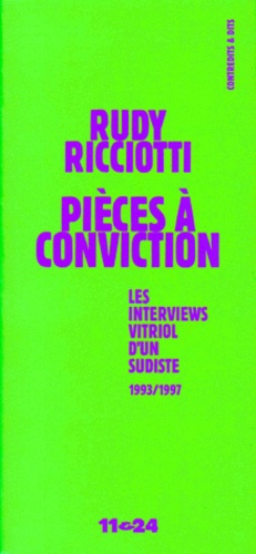 Rudy Ricciotti - Pièces à conviction - Les interviews vitriol d'un sudiste, 1993-1997.