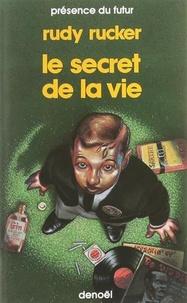 Rudy Rucker - Le secret de la vie.