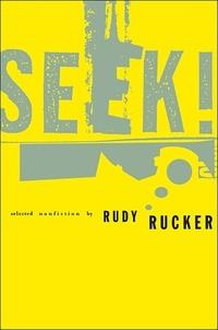 Rudy Rucker - Seek! - Selected Nonfiction.