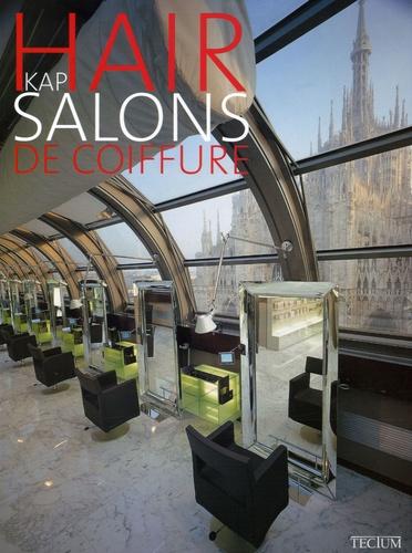 Rudy Stevens et Philippe de Baeck - Hair salons de coiffure Kap - Edition trilingue français-anglais-néerlandais.