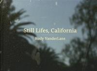 Rudy Vanderlans - Still Lifes, California.