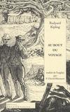 Rudyard Kipling - Au bout du voyage.