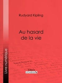 Rudyard Kipling et  Ligaran - Au hasard de la vie.