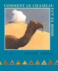 Rudyard Kipling et Lisbeth Zwerger - Comment le chameau eut sa bosse.