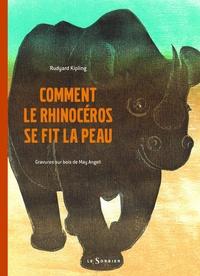 Rudyard Kipling et May Angeli - Comment le rhinocéros se fit la peau.