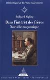 Rudyard Kipling - Dans l'intérêt des frères - Nouvelle maçonnique.