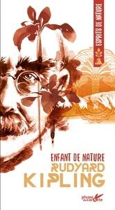 Rudyard Kipling - Enfant de nature.