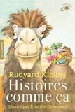 Rudyard Kipling et Etienne Delessert - Histoires comme ça.