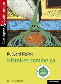 Rudyard Kipling - Histoires comme ça - Choix d'histoires.