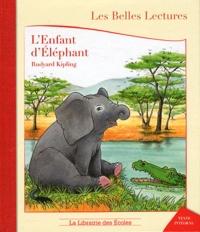 Rudyard Kipling et Laure Cren - L'Enfant d'Eléphant.
