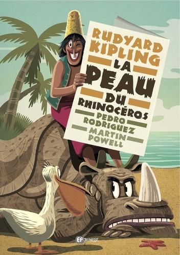 Rudyard Kipling - La peau plissée du rhinocéros.