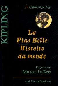 Rudyard Kipling - La Plus Belle Histoire du monde.