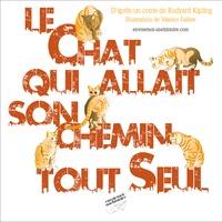 Rudyard Kipling et Valence Falière - Le chat qui allait son chemin tout seul.