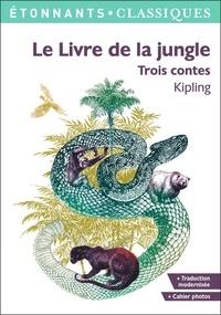 Rudyard Kipling - Le Livre de la jungle - Trois contes.