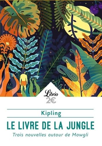 Le Livre De La Jungle Trois Aventures De Mowgli Poche
